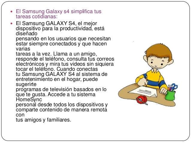  El Samsung Galaxy s4 simplifica tustareas cotidianas: El Samsung GALAXY S4, el mejordispositivo para la productividad, ...