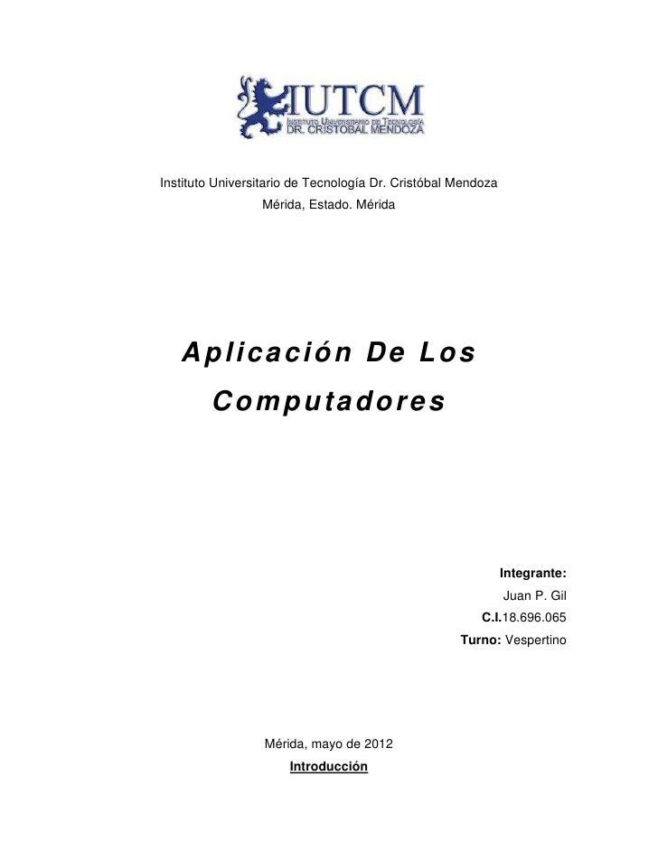 Instituto Universitario de Tecnología Dr. Cristóbal Mendoza                 Mérida, Estado. Mérida   Aplicación De Los    ...