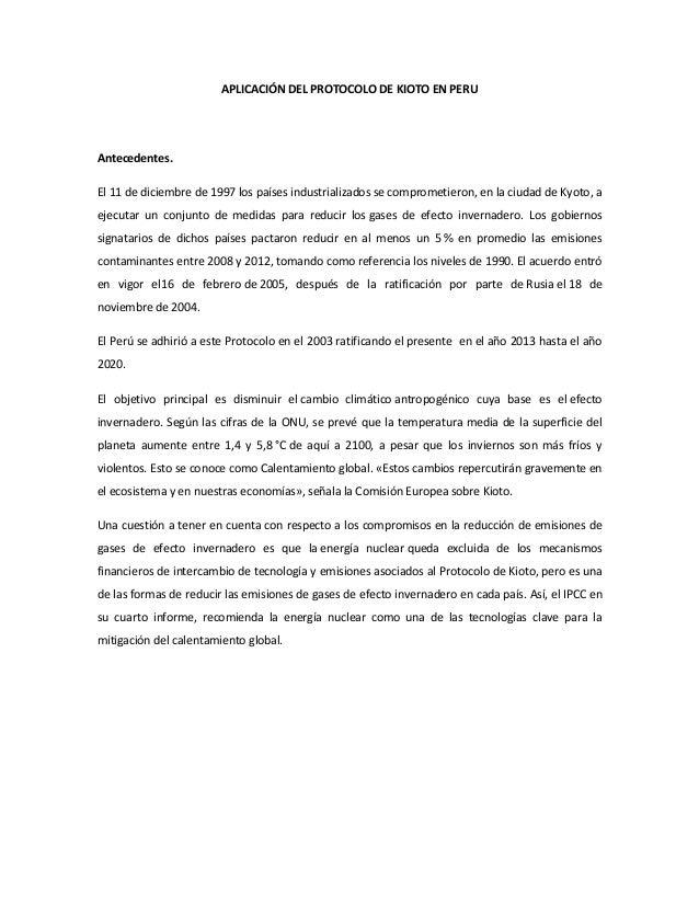 APLICACIÓN DEL PROTOCOLO DE KIOTO EN PERUAntecedentes.El 11 de diciembre de 1997 los países industrializados se comprometi...