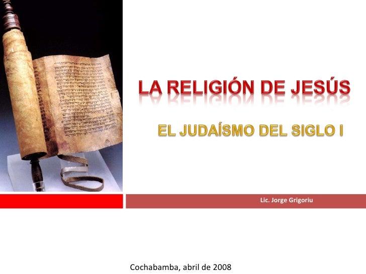 Lic. Jorge Grigoriu  Cochabamba, abril de 2008