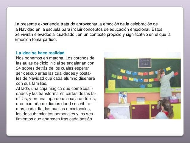 La presente experiencia trata de aprovechar la emoción de la celebración de la Navidad en la escuela para incluir concepto...