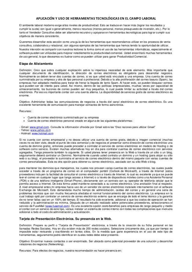 APLICACIÓN Y USO DE HERRAMIENTAS TECNOLÓGICAS EN EL CAMPO LABORALEl ambiente laboral moderno exige altos niveles de produc...