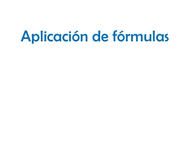 Aplicación de fórmulas