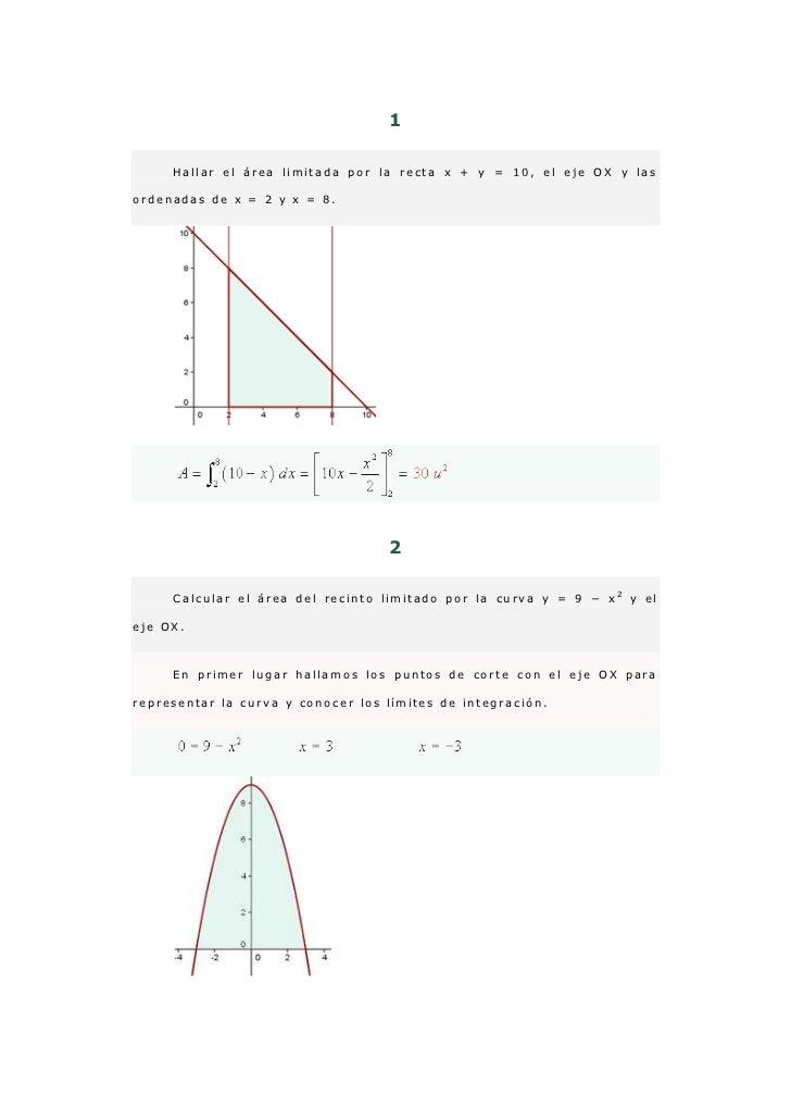 1<br />Hallar el área limitada por la recta x + y = 10, el eje OX y las ordenadas de x = 2 y x = 8.<br />2<br />Calcular e...
