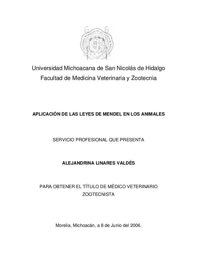 Universidad Michoacana de San Nicolás de HidalgoFacultad de Medicina Veterinaria y ZootecniaAPLICACIÓN DE LAS LEYES DE MEN...
