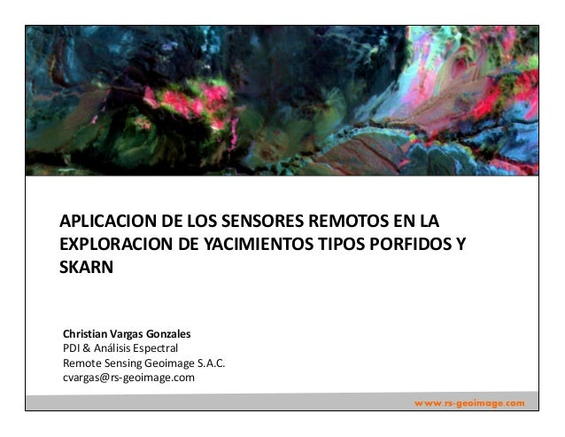 Christian Vargas GonzalesPDI & Análisis EspectralRemote Sensing Geoimage S.A.C.cvargas@rs-geoimage.comwww.rs-geoimage.comA...