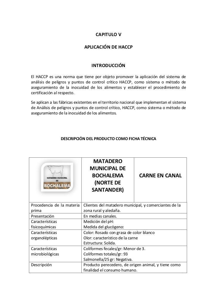 CAPITULO V<br />APLICACIÓN DE HACCP<br />INTRODUCCIÓN<br />El HACCP es una norma que tiene por objeto promover la aplicaci...