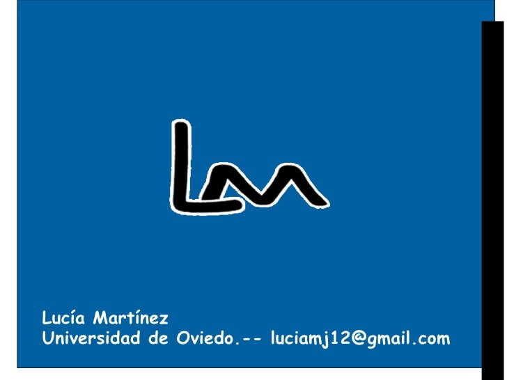 Lucía Martínez Universidad de Oviedo.-- luciamj12@gmail.com