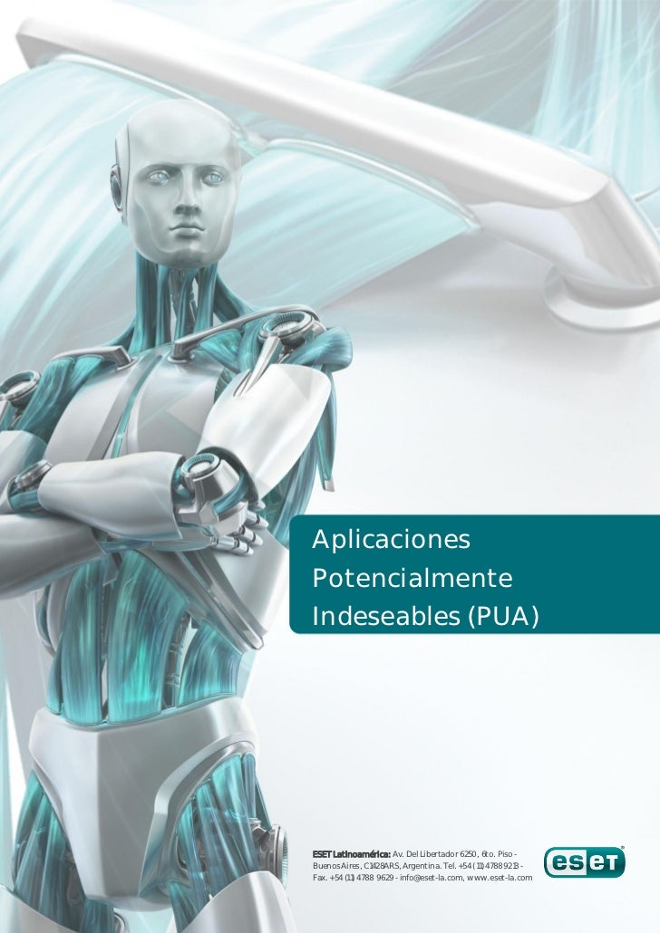 AplicacionesPotencialmenteIndeseables (PUA)ESET Latinoamérica: Av. Del Libertador 6250, 6to. Piso -Buenos Aires, C1428ARS,...