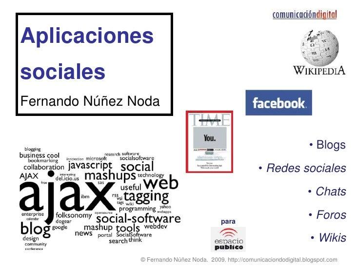 Aplicaciones sociales<br />Fernando Núñez Noda<br /><ul><li>Blogs