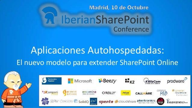 Aplicaciones Autohospedadas: El nuevo modelo para extender SharePoint Online