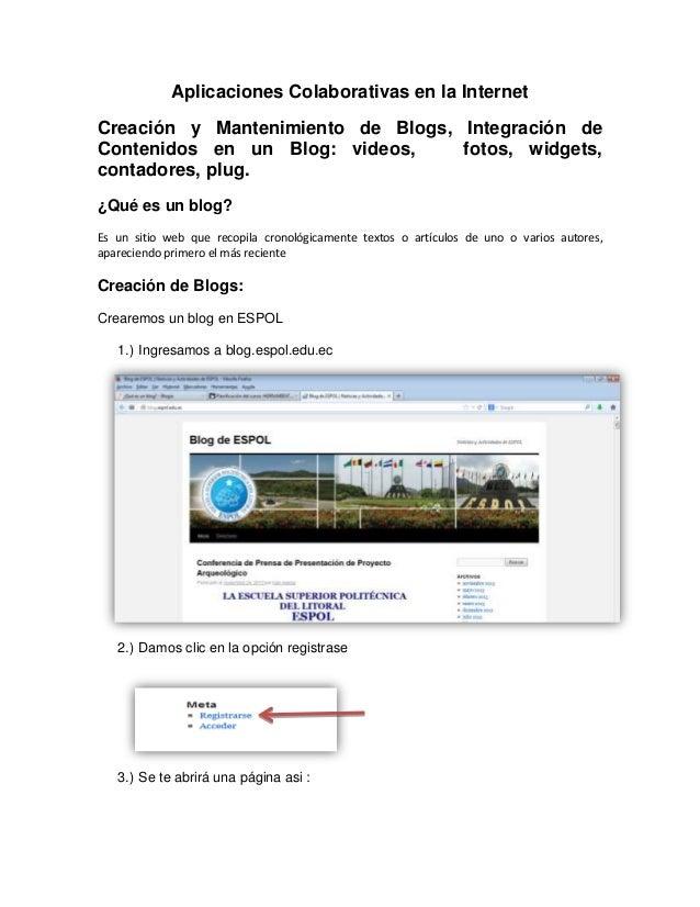 Aplicaciones Colaborativas en la Internet Creación y Mantenimiento de Blogs, Integración de Contenidos en un Blog: videos,...