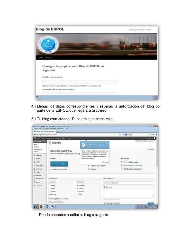 4.) Llenas los datos correspondientes y esperas la autorización del blog por parte de la ESPOL, que llegara a tu correo. 5...