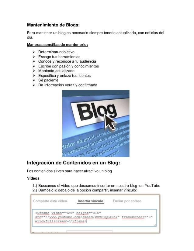 Mantenimiento de Blogs: Para mantener un blog es necesario siempre tenerlo actualizado, con noticias del día. Maneras senc...