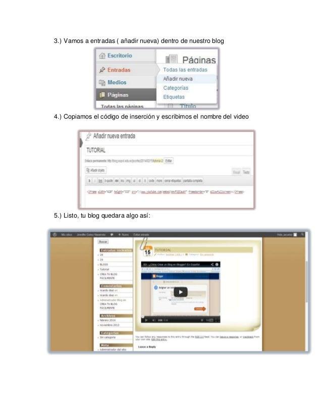 3.) Vamos a entradas ( añadir nueva) dentro de nuestro blog  4.) Copiamos el código de inserción y escribimos el nombre de...
