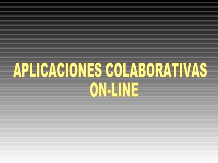 APLICACIONES COLABORATIVAS ON-LINE