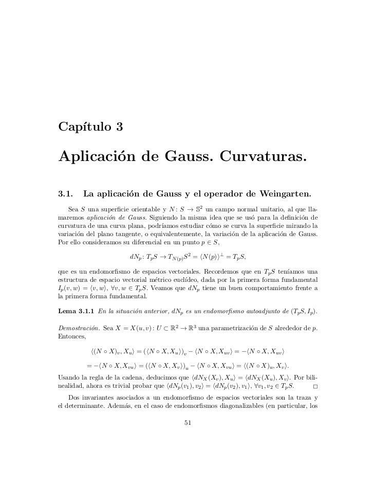 Cap´   ıtulo 3Aplicaci´n de Gauss. Curvaturas.        o3.1.    La aplicaci´n de Gauss y el operador de Weingarten.        ...