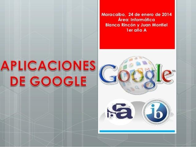 Maracaibo, 24 de enero de 2014 Área: Informática Blanca Rincón y Juan Montiel 1er año A