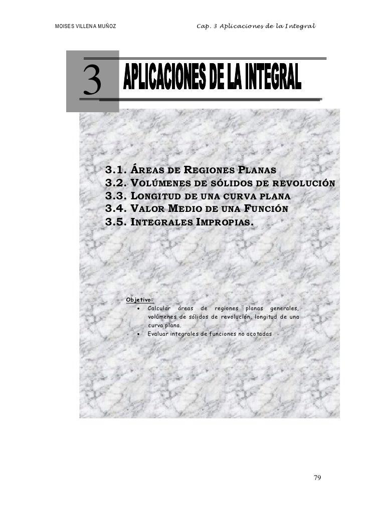 MOISES VILLENA MUÑOZ                          Cap. 3 Aplicaciones de la Integral        3                3.1.    ÁREAS DE ...