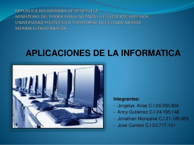 Integrantes:  - Jorgelys Arias C.I 24.350.604  - Anny Gutierrez C.I 24.195.148  - Jonathan Monsalve C.I 21.185.953  - ...
