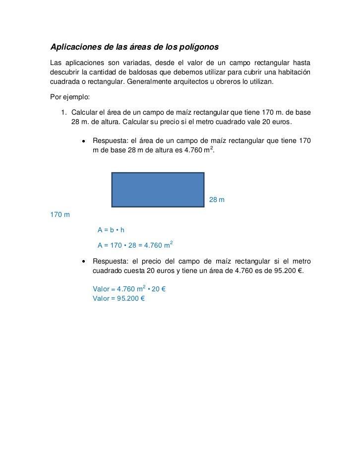 Aplicaciones de las áreas de los polígonosLas aplicaciones son variadas, desde el valor de un campo rectangular hastadescu...