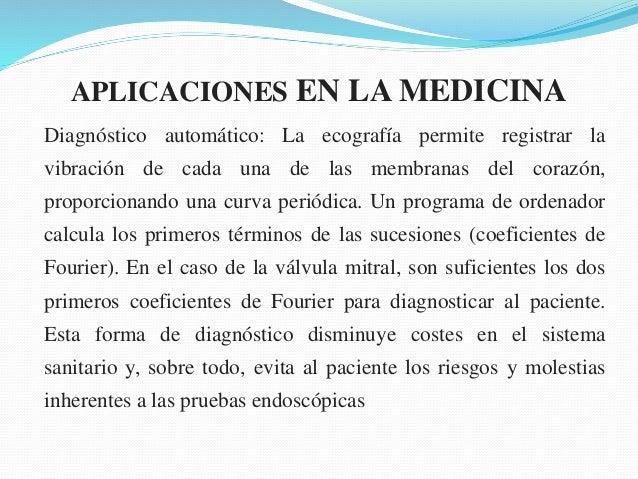 APLICACIONES EN LA MEDICINA Diagnóstico automático: La ecografía permite registrar la vibración de cada una de las membran...