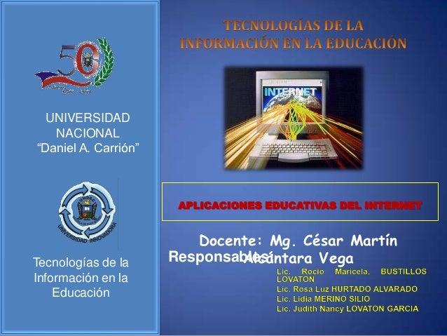 """UNIVERSIDAD   NACIONAL""""Daniel A. Carrión""""                       APLICACIONES EDUCATIVAS DEL INTERNET                      ..."""