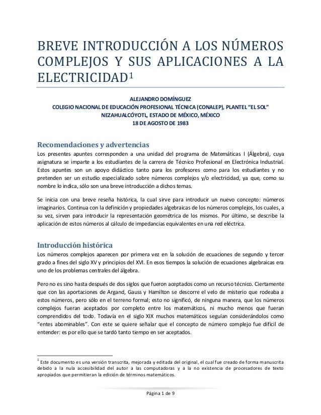 Página 1 de 9 BREVE INTRODUCCIÓN A LOS NÚMEROS COMPLEJOS Y SUS APLICACIONES A LA ELECTRICIDAD1 ALEJANDRO DOMÍNGUEZ COLEGIO...