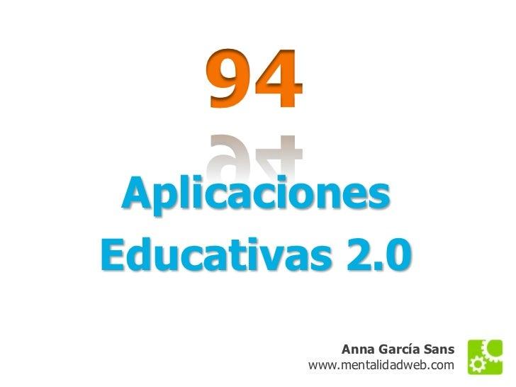 94  Aplicaciones Educativas 2.0              Anna García Sans          www.mentalidadweb.com