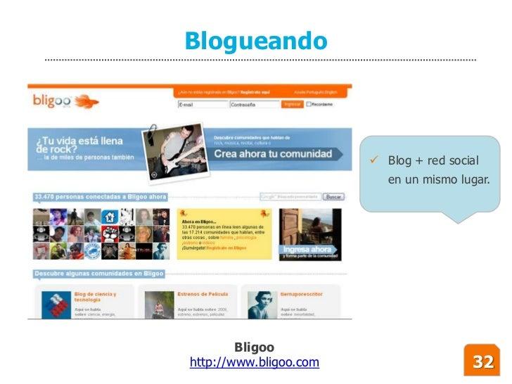 Blogueando                             Blog + red social                            en un mismo lugar.             Bligoo...