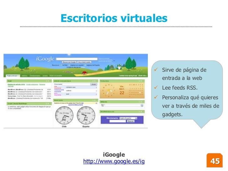 Escritorios virtuales                                   Sirve de página de                                  entrada a la ...