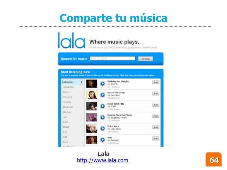 Comparte tu música               Lala   http://www.lala.com   64