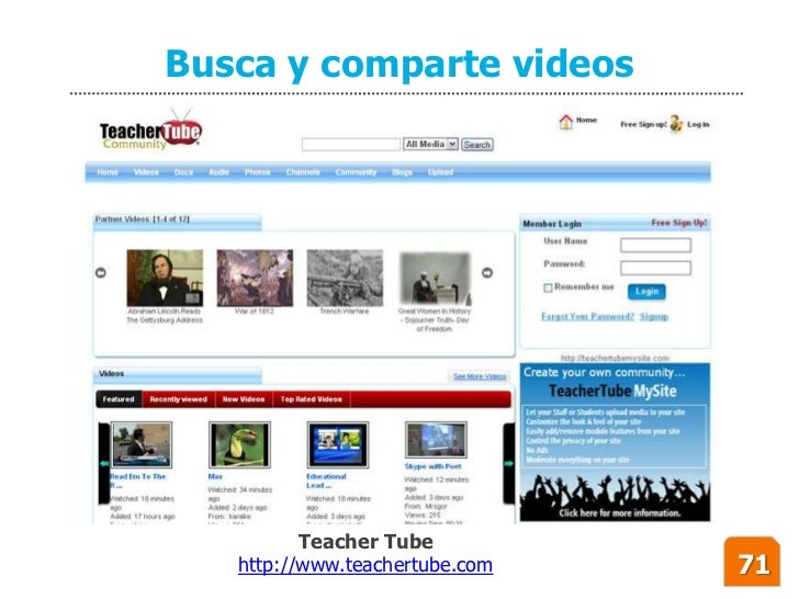 Busca y comparte videos               Teacher Tube    http://www.teachertube.com   71