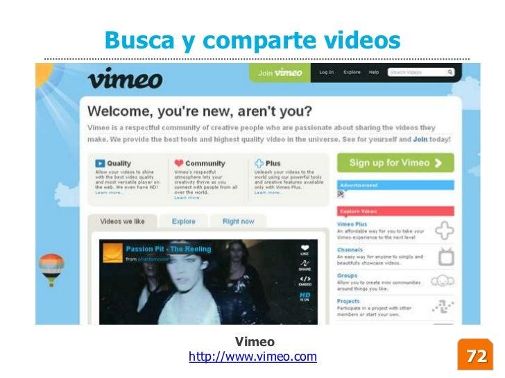 Busca y comparte videos                   Vimeo       http://www.vimeo.com   72