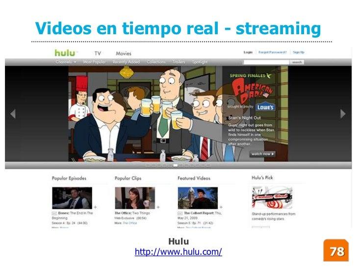 Videos en tiempo real - streaming                        Hulu            http://www.hulu.com/     78