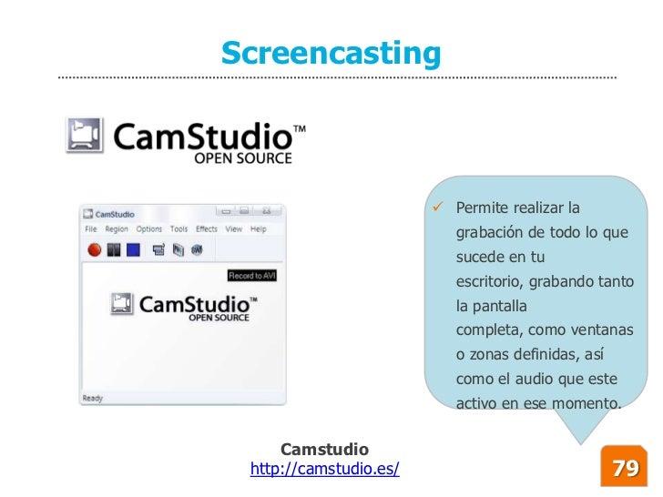 Screencasting                             Permite realizar la                            grabación de todo lo que        ...