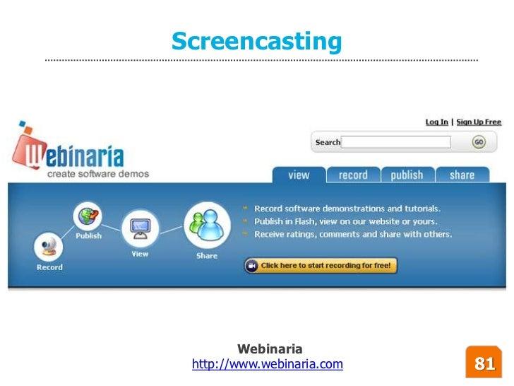Screencasting              Webinaria  http://www.webinaria.com   81