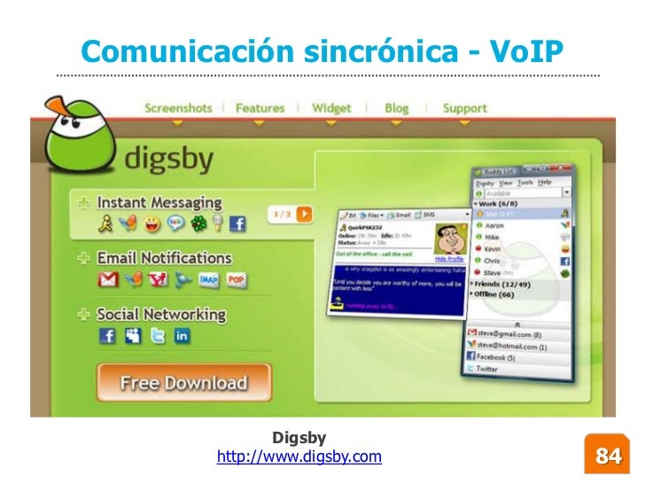Comunicación sincrónica - VoIP                     Digsby         http://www.digsby.com    84