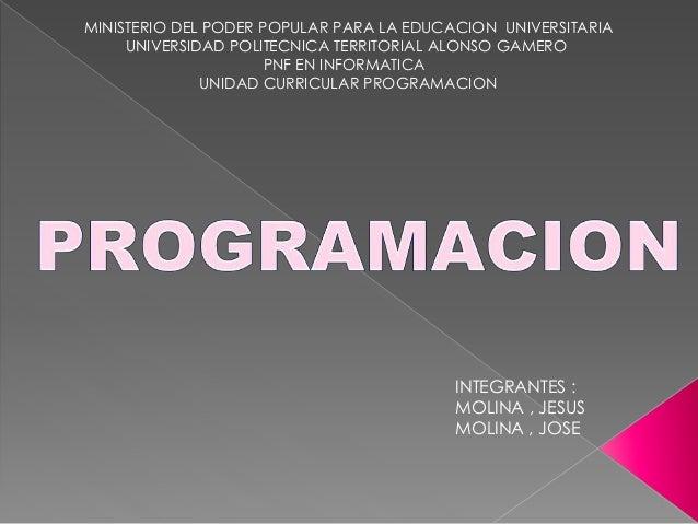 MINISTERIO DEL PODER POPULAR PARA LA EDUCACION UNIVERSITARIA UNIVERSIDAD POLITECNICA TERRITORIAL ALONSO GAMERO PNF EN INFO...