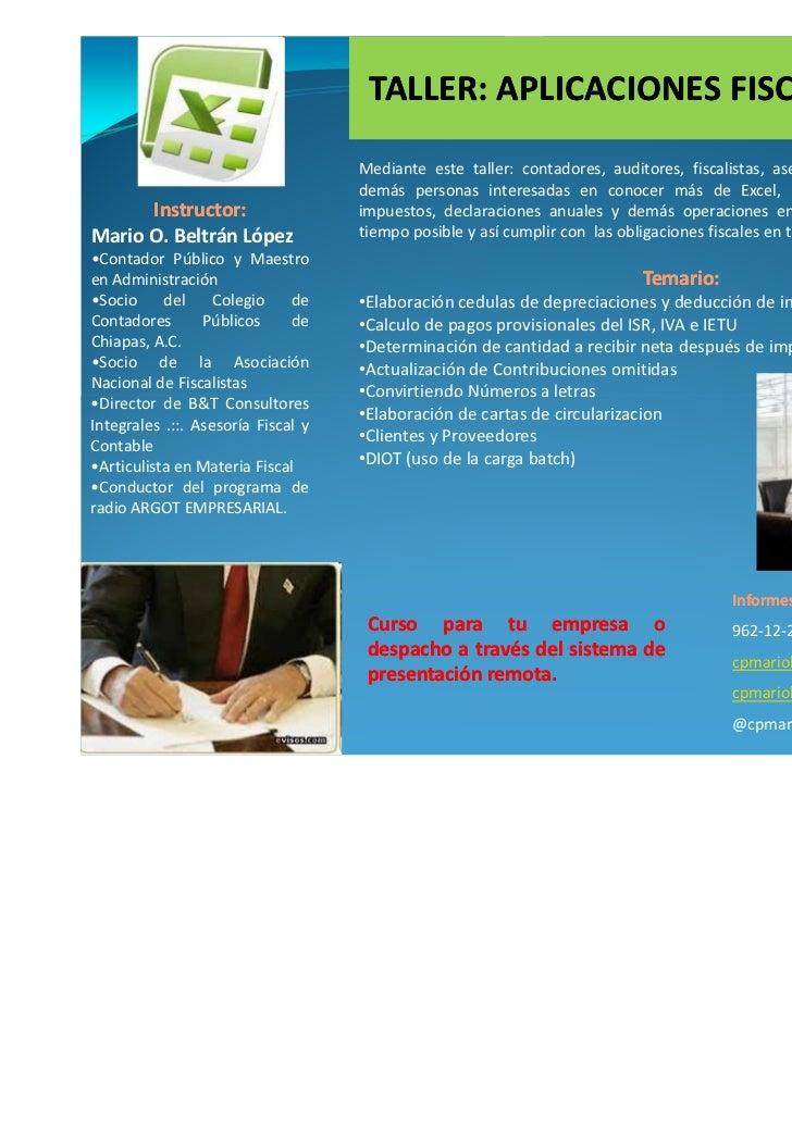 TALLER: APLICACIONES FISCALES EN EXCEL                                    Mediante este taller: contadores, auditores, fis...