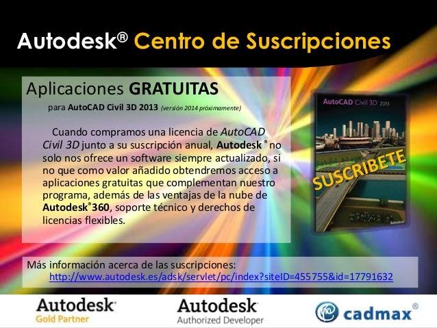 Autodesk® Centro de SuscripcionesAplicaciones GRATUITAS    para AutoCAD Civil 3D 2013 (versión 2014 próximamente)      Cua...