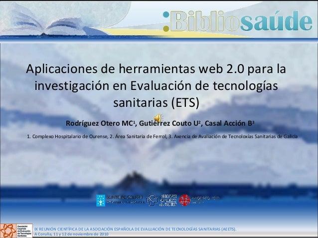 Aplicaciones de herramientas web 2.0 para la investigación en Evaluación de tecnologías sanitarias (ETS) Rodríguez Otero M...