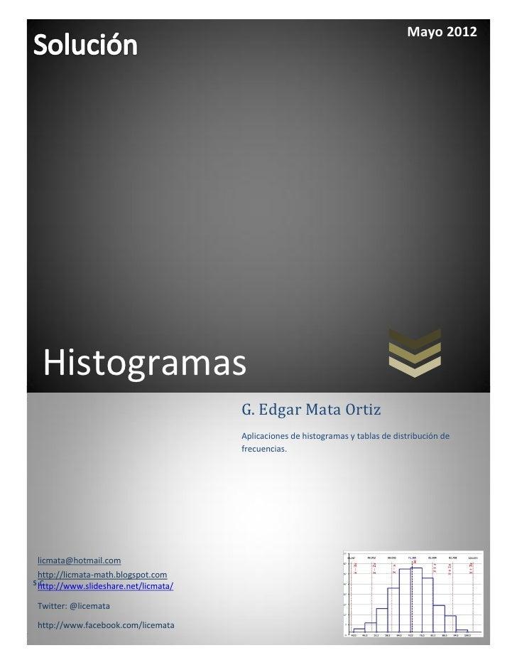 Mayo 2012  Histogramas                                       G. Edgar Mata Ortiz                                       Apl...