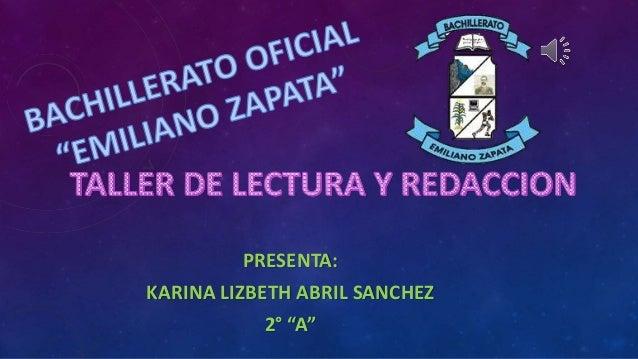 "PRESENTA: KARINA LIZBETH ABRIL SANCHEZ 2° ""A"""