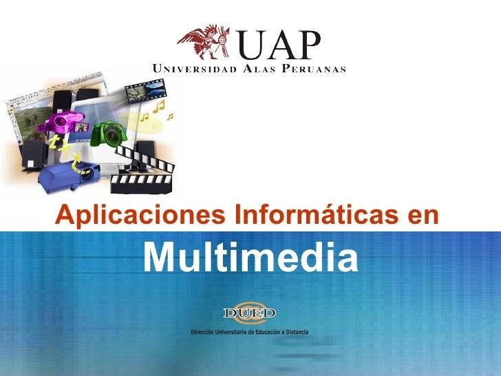 Aplicaciones Informáticas en  Multimedia