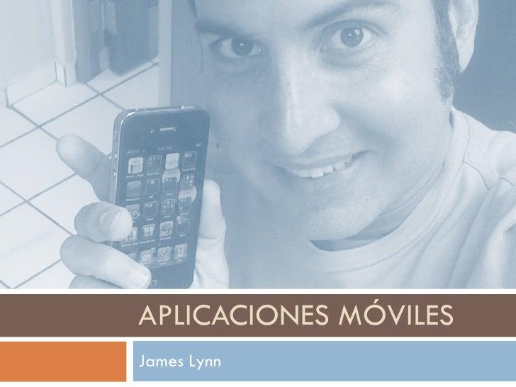 APLICACIONES MÓVILES James Lynn