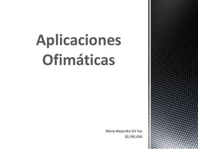 Maria Alejandra Gil Tua 20,395,656 Aplicaciones Ofimáticas