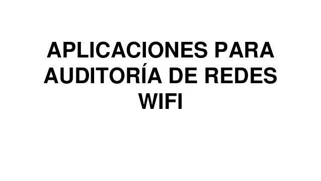 APLICACIONES PARA AUDITORÍA DE REDES WIFI