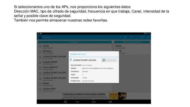 Si seleccionamos uno de los APs, nos proporciona los siguientes datos: Dirección MAC, tipo de cifrado de seguridad, frecue...