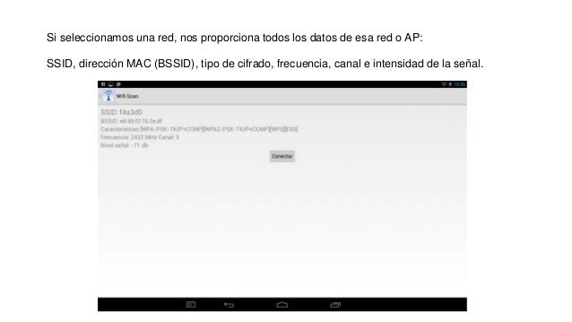 Si seleccionamos una red, nos proporciona todos los datos de esa red o AP: SSID, dirección MAC (BSSID), tipo de cifrado, f...
